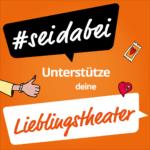 #seidabei: Unterstütze Theater, Kabarett und Travestie