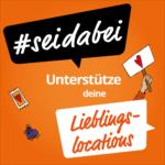#seidabei: Unterstütze Deine liebsten Locations