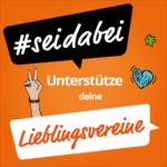 #seidabei: Unterstütze Deine Lieblingsvereine